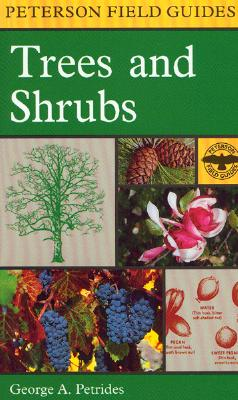 A Field Guide to Trees and Shrubs By Petrides, George A./ Peterson, Roger Tory (ILT)